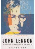 John Lennon a zenéről, a pénzről, a hínévről - Lawrence, Ken