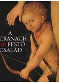 A Cranach festőcsalád - Schade, Werner
