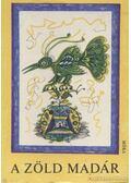 A zöld madár - Schindler Anna (szerk.)