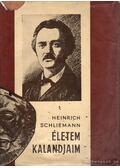 Életem, kalandjaim - Schliemann, Heinrich