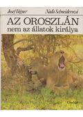 Az oroszlán nem az állatok királya - Schneiderová, Nada, Vágner, Josef