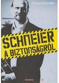 Schneier a biztonságról - SCHNEIER, BRUCE