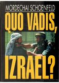 Quo Vadis, Izrael? - Schoenfeld, Mordechai