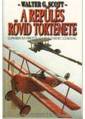 A repülés rövid története - Scott, Walter G.