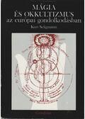 Mágia és okkultizmus az európai gondolkodásban - Seligmann, Kurt
