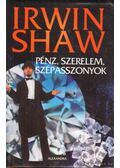 Pénz, szerelem, szépasszonyok - Shaw, Irwin
