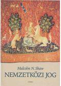 Nemzetközi jog - Shaw, Malcolm N.