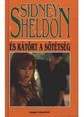 És rátört a sötétség - Sidney Sheldon