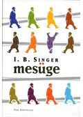Mesüge - SINGER,ISAAC BASHEVIS