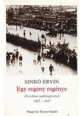 Egy regény regénye - Sinkó Ervin