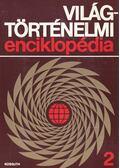 Világtörténelmi enciklopédia I-II. - Sipos Attila (szerk.)