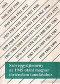 Szöveggyűjtemény az 1945 utáni magyar történelem tanulásához - Sipos Péter, Jóvérné Szirtes Ágota