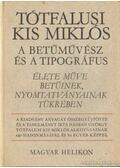 Tóthfalusi Kis Miklós a betűművész és a tipográfus - Soltész Zoltánné