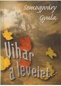 Vihar a levelet... - Somogyváry Gyula
