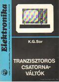 Tranzisztoros csatornaváltók - Sor, K.G.