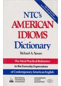 NTC's American Idioms Dictionary - Spears, Richard A.