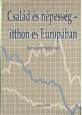 Család és népesség - itthon és Európában - Spéder Zsolt (szerk.)