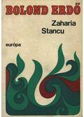 Bolond erdő - Stancu, Zaharia