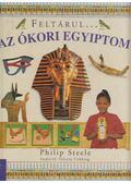 Feltárul... Az ókori Egyiptom - Steele, Philip