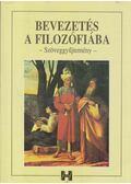 Bevezetés a filozófiába - Szöveggyűjtemény - Steiger Kornél