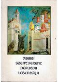 Assisi Szent Ferenc perugiai legendája - Steiner Ágota