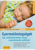 Gyermekbetegségek - Stellmann, Michael