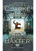 Régmúlt napok fénye - Stephen Baxter, Arthur C. Clarke