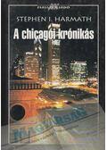 A chicagói krónikás - Stephen I. Harmath