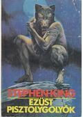 Ezüst pisztolygolyók - Stephen King