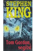 Tom Gordon, segíts! - Stephen King