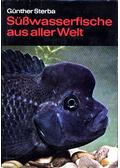Süßwasserfische aus aller Welt - Sterba, Günther