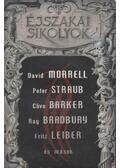Éjszakai sikolyok - Stoker, Bram, Morrell, David, Bloch, Robert, Clive Barker, Ray Bradbury, Leiber, Fritz, STRAUB,PETER