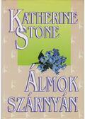 Álmok szárnyán - Stone, Katherine