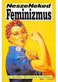 NeszeNeked Feminizmus - Susan Alice Watkins, Marisa Rueda, Marta Rodriguez
