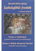 Székelyföldi freskók a teljesség igényével - Horváth Zoltán György, Gondos Béla