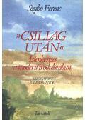 Csillag után- Istenkeresés a modern irodalomban (dedikált) - Szabó Ferenc