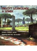 Mielőtt szürkülnek a színek - Szabó Ferenc