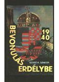 Bevonulás Erdélybe 1940 - Szabó K. Sándor
