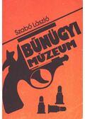Bűnügyi múzeum - Szabó László