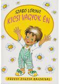 Kicsi vagyok én - Szabó Lőrinc