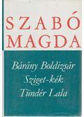 Bárány Boldizsár / Sziget-kék / Tündér Lala - Szabó Magda