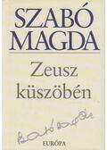 Zeusz küszöbén - Szabó Magda