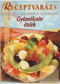 Gyümölcsös ételek - Szabó Sándorné