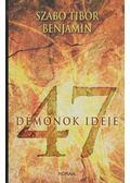 47 - Démonok ideje - Szabó Tibor Benjámin