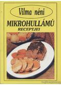 Vilma néni mikrohullámú receptjei - Szabó Vilma