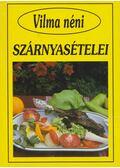 Vilma néni szárnyasételei - Szabó Vilma