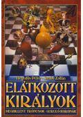 Elátkozott királyok - Szabó Zoltán, Hegedűs Péter