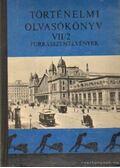 Történelmi olvasókönyv VII/2. - Szabolcs Ottó
