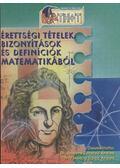 Érettségi tételek, bizonyítások és definíciók matematikából - Szabóné Zavaczki Andrea, Tokodiné Újházi Andrea