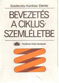 Bevezetés a ciklusszemléletbe - Szádeczky-Kardoss Elemér